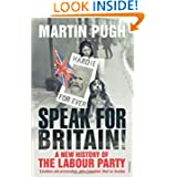 Speak for Britain!: A New History of the Labour Party