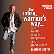 The Urban Warrior's Way: To Health, Wealth, Happiness and Good Looks! |  Barefoot Doctor