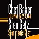 Stan Meets Chet (Original Jazz Sound)