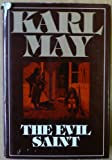 img - for The Evil Saint (The Collected Works of Karl May, Series III: Volume 4) book / textbook / text book