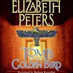 Tomb of the Golden Bird: The Amelia Peabody Series, Book 18 (       ABRIDGED) by Elizabeth Peters Narrated by Barbara Rosenblat