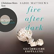 Gefährliche Erfüllung (Fire after Dark 3) | Sadie Matthews