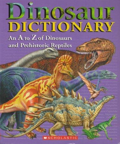 A 2 Z Reptiles Dinosaur Dictio...