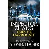 Inspector Zhang Goes To Harrogate (a short story)by Stephen Leather