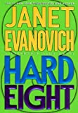 Hard Eight (A Stephanie Plum Novel) (Stephanie Plum Novels) (0312265859) by Janet Evanovich