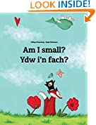 Am I small? Ydw i'n fach?: Children's Picture Book English-Welsh (Bilingual Edition)