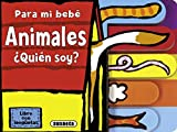 img - for Animales / Animals:  qui n Soy? / Who Am I? (Para Mi Beb  / for My Baby) (Spanish Edition) book / textbook / text book