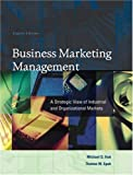 Business marketing management:a strategic view of industrial and organizational markets
