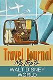 Travel Diary Travel Journal: My Trip to Walt Disney World