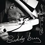 Buddy Guy - 'Born To Play Guitar'