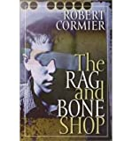 The Rag and Bone Shop (0241141648) by Cormier, Robert