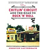 img - for [(The Chitlin' Circuit: and the Road to Rock 'n' Roll)] [Author: Preston Lauterbach] published on (August, 2012) book / textbook / text book