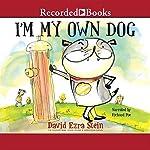 I'm My Own Dog | David Ezra Stein