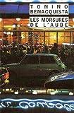 Les Morsures de l'aube (French Edition) (2869306008) by Benacquista, Tonino