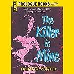 The Killer Is Mine   Talmage Powell