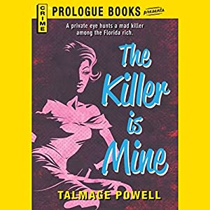 The Killer Is Mine | [Talmage Powell]
