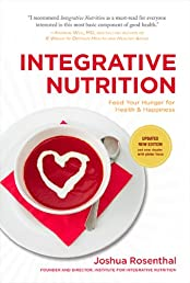 Integrative Nutrition (Third Edition): Feed Your Hunger for Health and Happiness