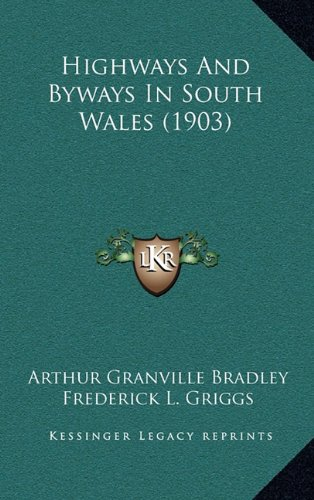 Highways and Byways in South Wales (1903)