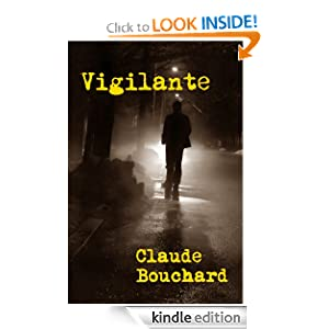 Free Kindle Book: Vigilante (VIGILANTE Series), by Claude Bouchard