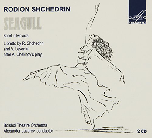 CD : SHCHEDRIN / BOLSHOI THEATRE ORCH / LAZAREV - Seagull : Ballet In Two Acts (2 Discos)