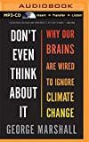 Don't Even Think about It: Why Our Brains Are Wired to Ignore Climate Change