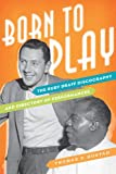 Thomas P. Hustad Born to Play: The Ruby Braff Discography and Directory of Performances (Studies in Jazz)
