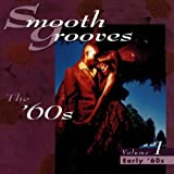 Smooth Grooves The 60's, Vol. 1: The Early '60s