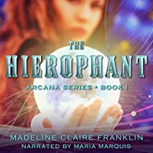The Hierophant: The Arcana, Book 1 Audiobook by Madeline Claire Franklin Narrated by Maria Marquis
