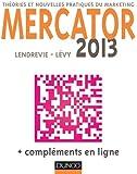 Mercator 2013 - Th�ories et nouvelles pratiques du marketing : 2013 - Th�ories et nouvelles pratiques du marketing (Livres en Or)