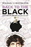 Back to the Black: How to become debt-free and stay that way (Telling Experience Book 1)