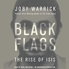 Black Flags: The Rise of ISIS (       UNABRIDGED) by Joby Warrick Narrated by Sunil Malhotra