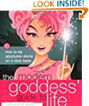 Modern Goddess' Guide to Life: How to...