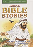 img - for Catholic Bible Stories: First Communion Edition book / textbook / text book
