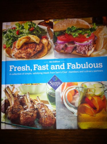 fresh-fast-and-fabulous-3rd-edition-a-collection-of-simple-satisfying-meals-from-sams-club-members-a