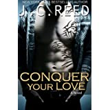 Conquer Your Love ~ J.C. Reed