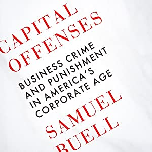 Capital Offenses: Business Crime and Punishment in America's Corporate Age Audiobook by Samuel W. Buell Narrated by LJ Ganser