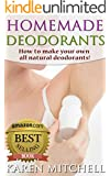 Homemade Deodorant: 30 Easy DIY Deodorant Recipes for Feeling Cool and Smelling Nice