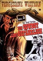 Ein Cowboy lebt gef�hrlich