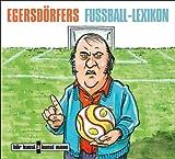 Egersdörfers Fussball-Lexikon, Audio-CD: Eine Trainigsstunde von und mit Matthias Egersdörfer - Matthias Egersdörfer