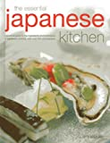 img - for The Essential Japanese Kitchen: A practical guide to the ingredients and techniques of Japanese cooking, with over 350 photographs book / textbook / text book