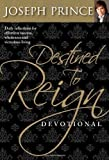 img - for Destined to Reign Devotional: Daily Reflections For Effortless Success, Wholeness, and Victorious Living by Joseph Prince (2008) book / textbook / text book