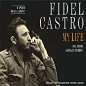 Fidel Castro: A Spoken Autobiography | [Fidel Castro, Ignacio Ramonet]