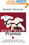 Angry White Pyjamas: A Scrawny Oxford...