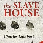 The Slave House | Charles Lambert