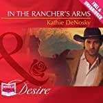 In the Rancher's Arms | Kathie DeNosky