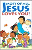 Most of All, Jesus Loves You! (Proclaiming the Gospel)