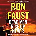 Dead Men Rise up Never Audiobook by Ron Faust Narrated by Kaleo Griffith
