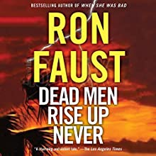 Dead Men Rise up Never (       UNABRIDGED) by Ron Faust Narrated by Kaleo Griffith