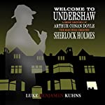 Welcome to Undershaw: A Brief History of Arthur Conan Doyle: The Man Who Created Sherlock Holmes | Luke Kuhns