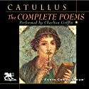 Catullus: The Complete Poems (       UNABRIDGED) by  Catullus Narrated by Charlton Griffin